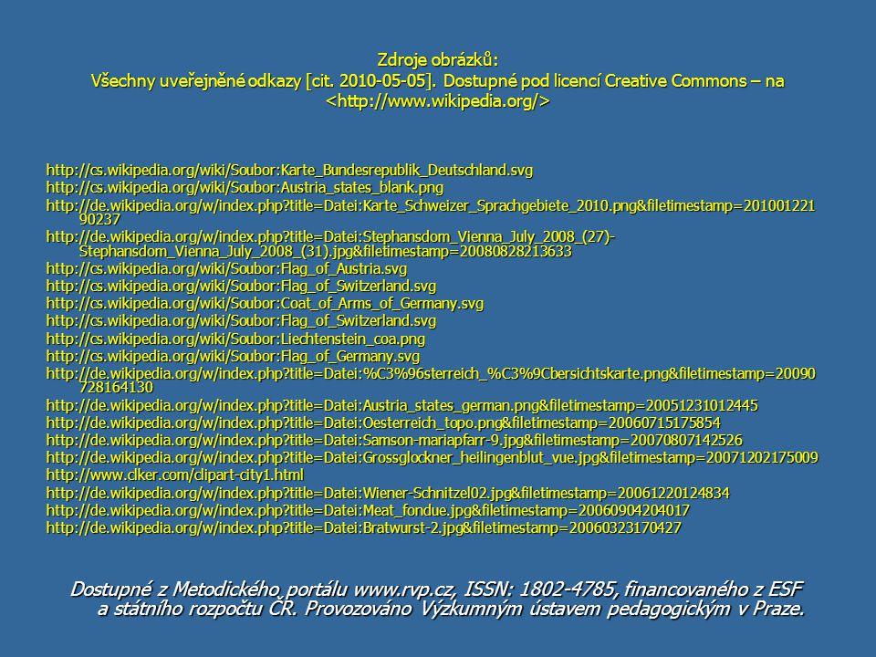 Zdroje obrázků: Všechny uveřejněné odkazy [cit. 2010-05-05]